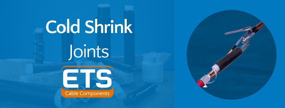 ETS Cold Shrink Joints